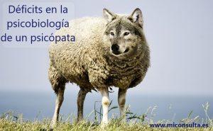 Déficits en la psicobiología de un psicópata